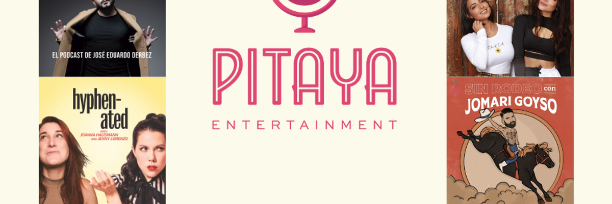LA-Based Pitaya Entertainment Debuts Podcast Network Tailored to US Latinos