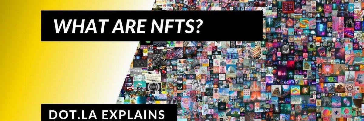 dot.LA Explains: What Are NFTs?